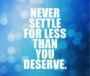 why-settle-for-less-than-you-deserve